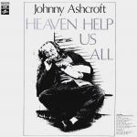 Heaven Help Us All, Johnny Ashcroft
